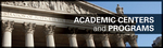 Academic Centers and Programs