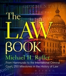 The Law Book: From Hammurabi to the International Criminal Court, 250 Milestones in the History of Law (Sterling) by Michael Roffer