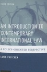 An Introduction to Contemporary International Law: A Policy-Oriented Perspective 3rd Ed. by Lung-chu Chen