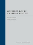 Gendered Law in American History by Richard Chused and Wendy Williams