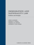 Immigration and Nationality Law: Problems and Strategies (2018) by Lenni Benson, Lindsay Curcio, Veronica Jeffers, and Stepehn Yale_Loehr
