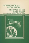 Competition vs. Regulation: The Case of the Mass Media
