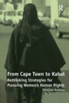 From Cape Town to Kabul: Rethinking Strategies for Pursuing Women's Human Rights (2012)
