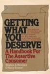 Getting What You Deserve: A Handbook for the Assertive Consumer