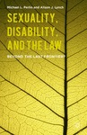 Sexuality, Disability, and the Law: Beyond the Last Frontier?