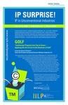 IP SURPRISE! IP in Unconventional Industries (Golf)