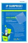 IP SURPRISE! IP in Unconventional Industries (Video Games)