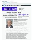 PATENT LAW LUNCH: With Errol Taylor '87