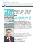 SOCIAL AND MOBILE AND LAW, OH MY! WITH JOE ROSENBAUM '77