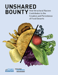 Unshared Bounty: How Structural Racism Contributes to the Creation and Persistence of Food Deserts. (with American Civil Liberties Union). by New York Law School Racial Justice Project.