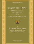 Fight the Hypo: Fake Arguments, Trolleyology, and the Limits of Hypotheticals by Jethro K. Lieberman