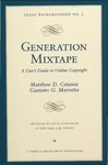 Generation Mixtape: A User's Guide to Online Copyright by Matthew D. Catania and Gaetano D. Marretta