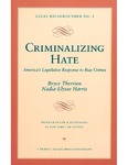 Criminalizing Hate: America's Legislative Response to Bias Crime by Bryce Therrien and Nadia-Elysse Harris